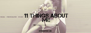 11 things about me